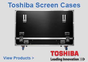 Toshiba Screen Flight Cases