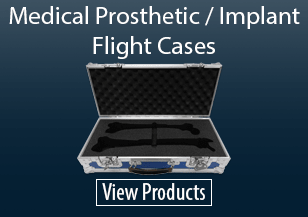 Medical Prosthetics and Implant Flight Cases